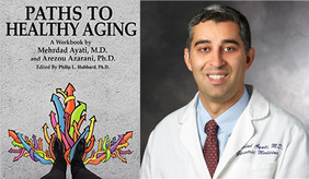 Mehrdad Ayati, Stanford Geriatrician, speaks about his new book Paths to Healthy Aging