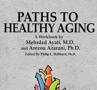 Dr. Mehrdad Ayati, Stanford geriatrician and Dr. Arezou Azarani, CEO of Protogen Consulting, Paths to Healthy Aging book reviews in San Jose Mercury News