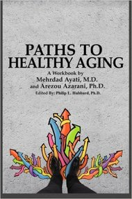 Doctor Mehrdad Ayati Stanford Geriatrician author of Paths to Healthy Aging