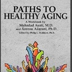 Dr. Azarani, physiologist and CEO of Protogen Consulting discussing her new book Paths to Healthy Aging