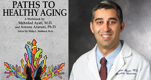 Dr. Ayati, Stanford Geriatrician discussing his book Paths to Healthy Aging